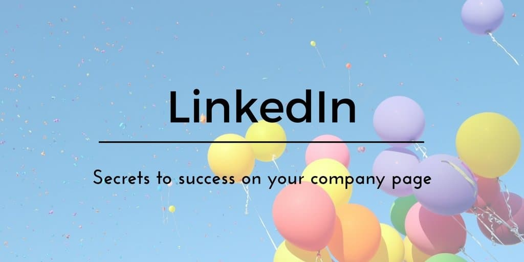 Secrets to a Successful LinkedIn Company Page