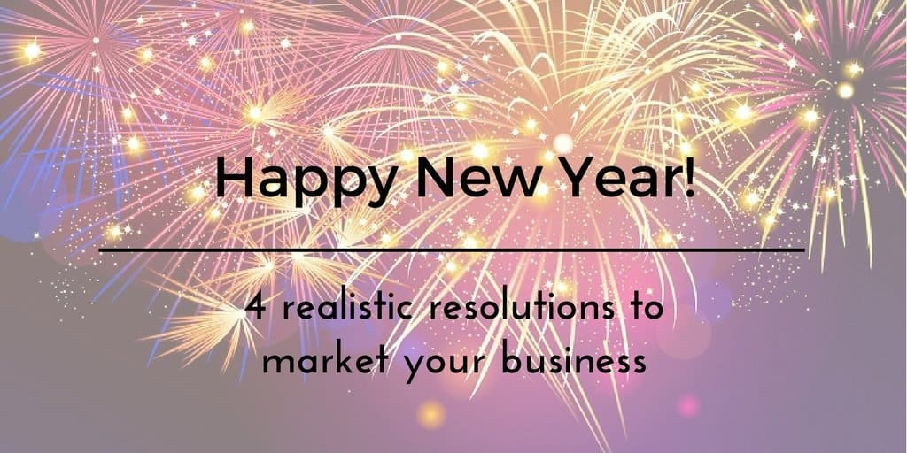Your Marketing New Year's Resolutions