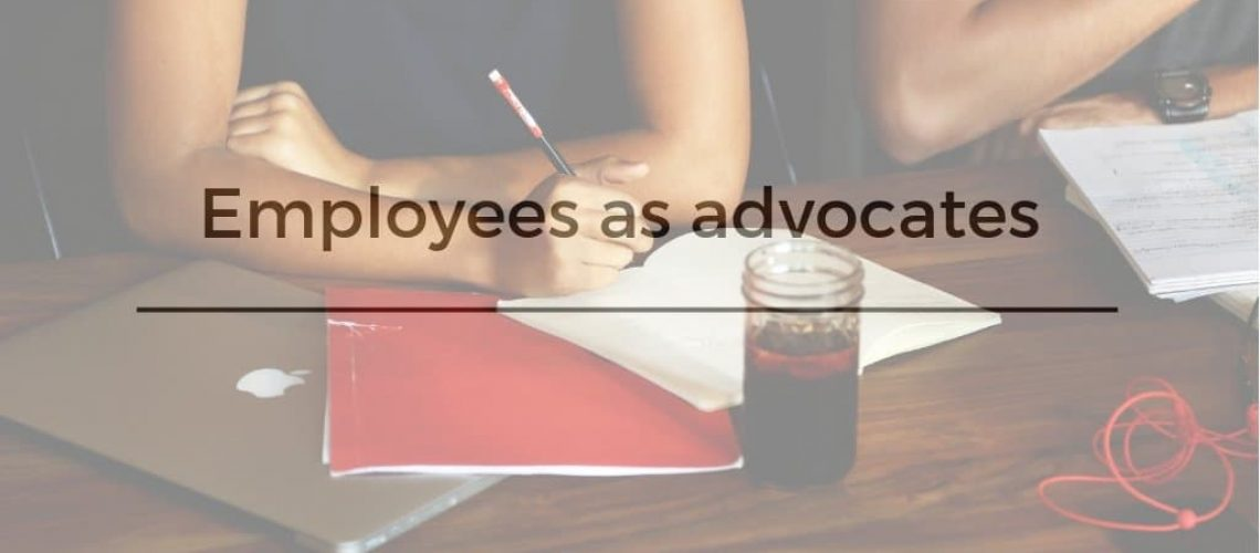 Empoyees as advocates and storytellers