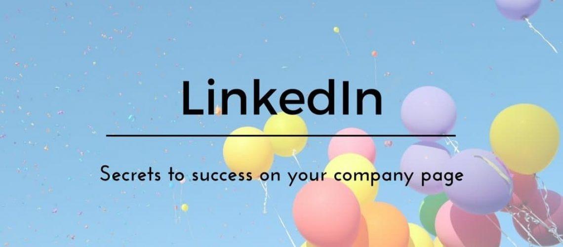 Secrets to a Successful LinkedIn Company Page