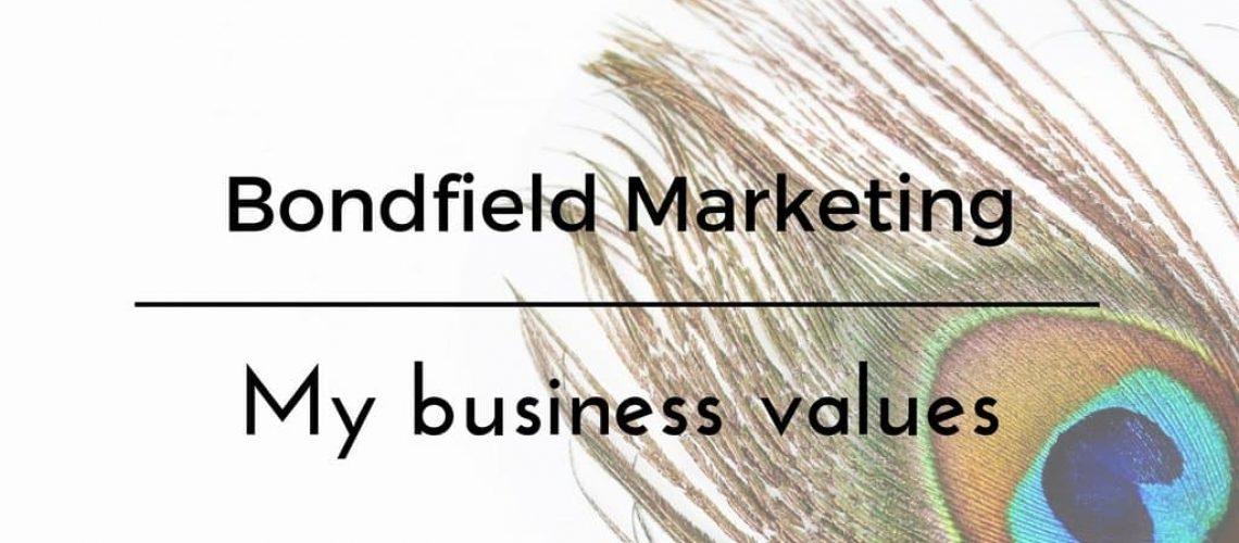 My Business Values - Bondfield Marketing